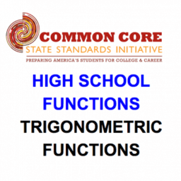 CCSS High School: Functions (Trigonometric Functions)
