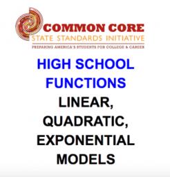 CCSS High School: Functions (Linear, Quadratic, Exponential)