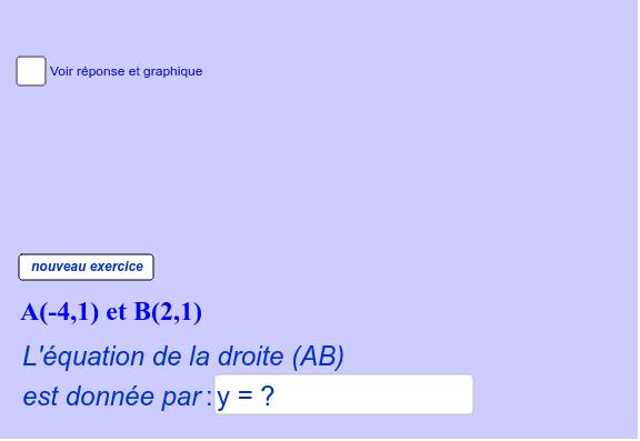 """Trouver l'équation de la droite passant par les deux points A et B Tapez """"Entrée"""" pour démarrer l'activité"""