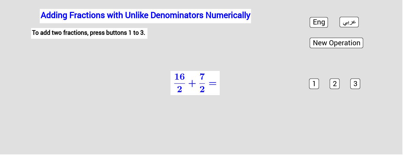Adding Fractions With UnLike Denominators Numerically       جمع الكسور من مقامات مُختلفة عددياً Press Enter to start activity
