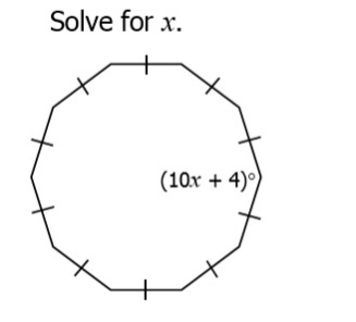 5) Solve for x. You must first find the number of degrees in 1 angle of a regular decagon. Answer below.