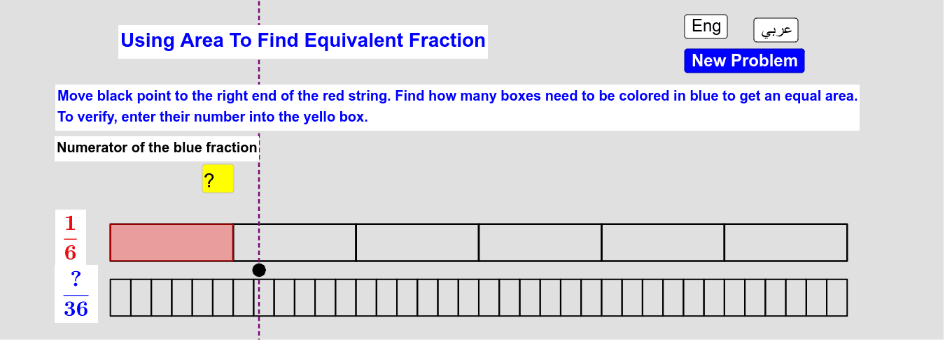 Using Area To Find Equivalent Fraction      استخدام المساحة لإيجاد كسر مُكافئ Press Enter to start activity