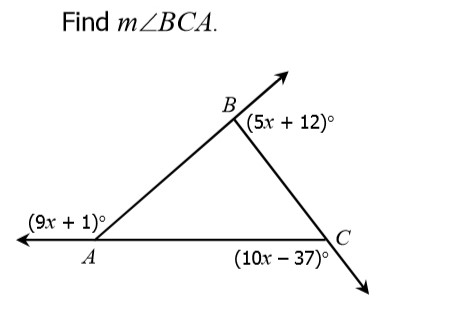 3) Be careful with this one. First find the value of x by setting up an equation where the 3 exterior angles add up to 360 degrees. Use that value of x and substitute it back in to find each exterior angle. Now you can find angle BCA (interior angle) by r