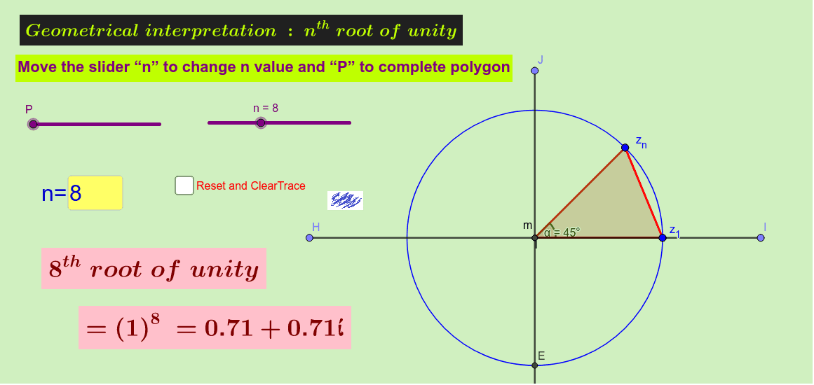 Geometrical representation of nth root of unity Press Enter to start activity