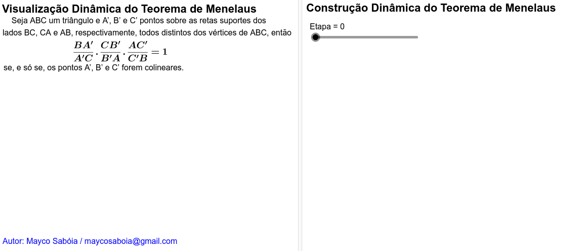Visualização Dinâmica do Teorema de Menelaus Press Enter to start activity