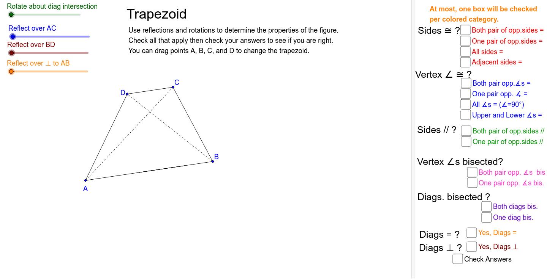 Examine symmetries to determine properties of a trapezoid Press Enter to start activity
