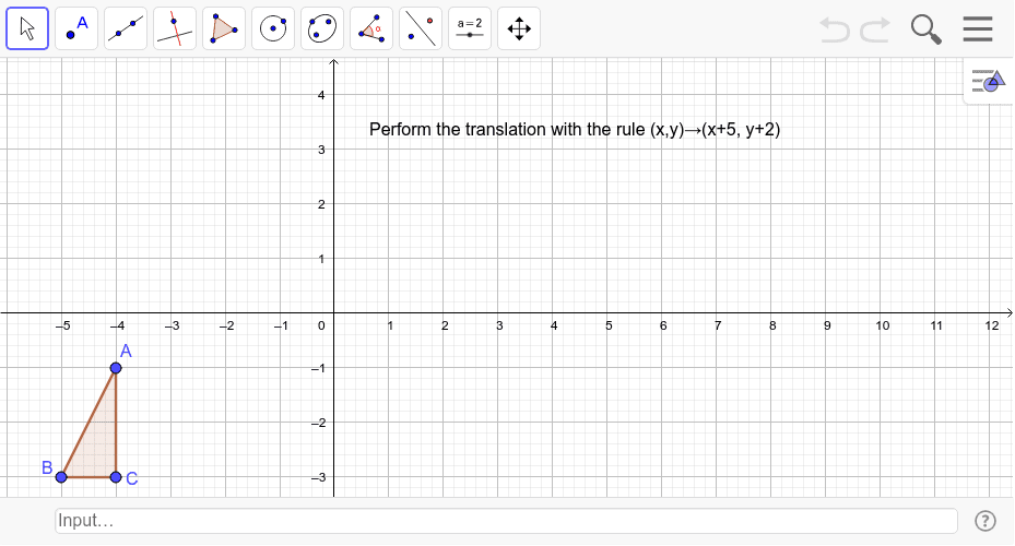 Perform the translation with the rule(x,y)-->(x+5, y+2) Press Enter to start activity