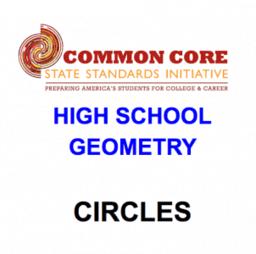 CCSS High School: Geometry (Circles)