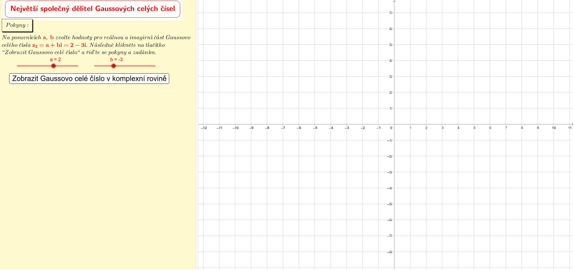 Největší společný dělitel Gaussových celých čísel Zahajte aktivitu stisknutím klávesy Enter