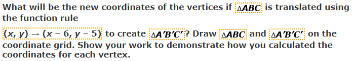 Use the information to answer questions 12 and 13.  triangleABC has vertices A(-1, 0), B(4, 0), C(2, 6)