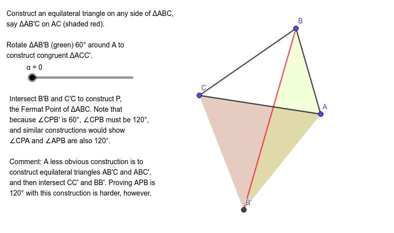 Construction of the Fermat Point of triangle ABC (all angles < 120 degrees) Press Enter to start activity