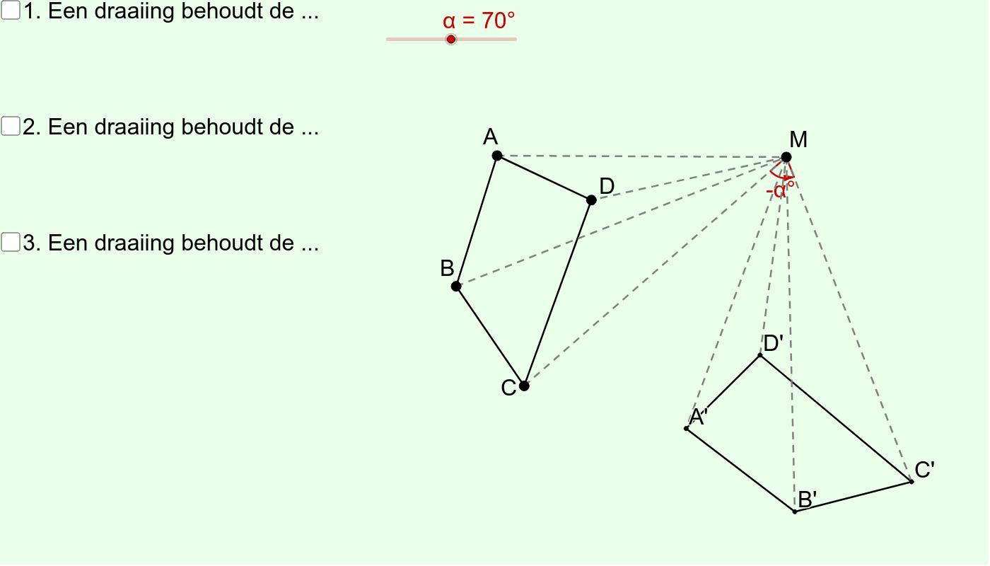 Draaiing (Eigenschappen nrs 1, 2 en 3) Klik op Enter om de activiteit te starten