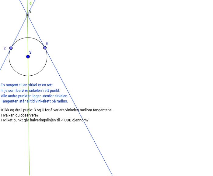 To tangenter til sirkelen skjærer hverandre i D. Hva skjer når du flytter på tangeringspunktet? Press Enter to start activity