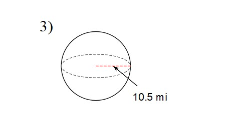 You try #3. Find the volume of this sphere using either 3.14 or 22/7 for pi.
