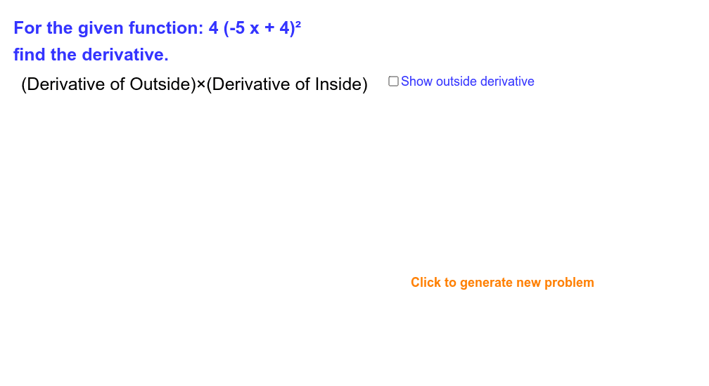 Work with applet as a step by step guide to differentiate equations using the chain rule Press Enter to start activity
