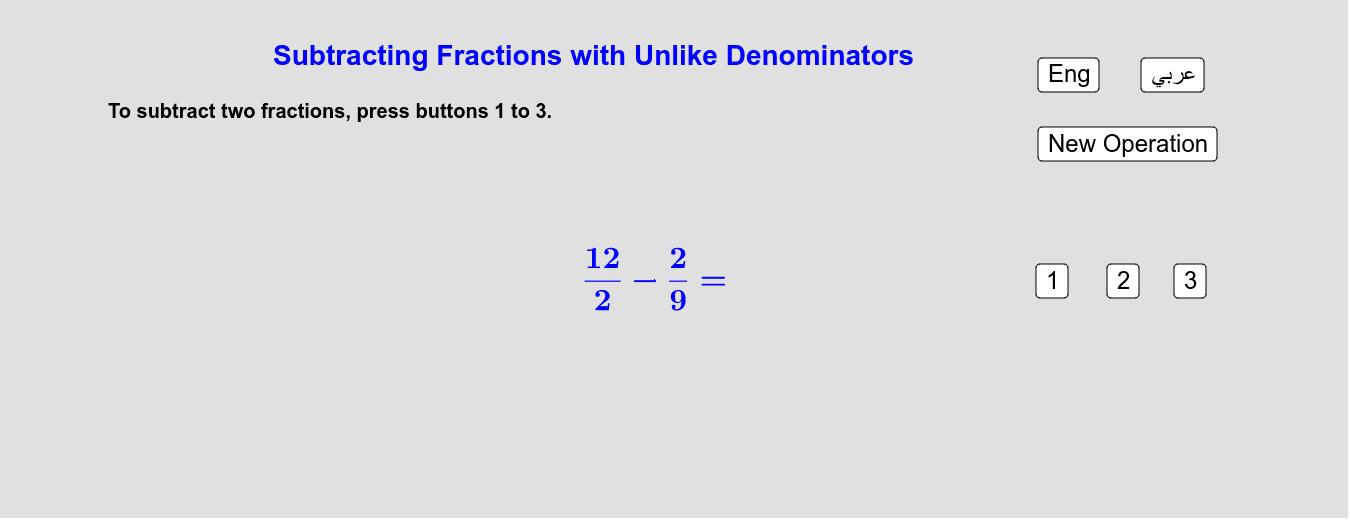 Subtracting Fractions With UnLike Denominators Numerically         طرح الكسور من مقامات مُختلفة عددياً Press Enter to start activity