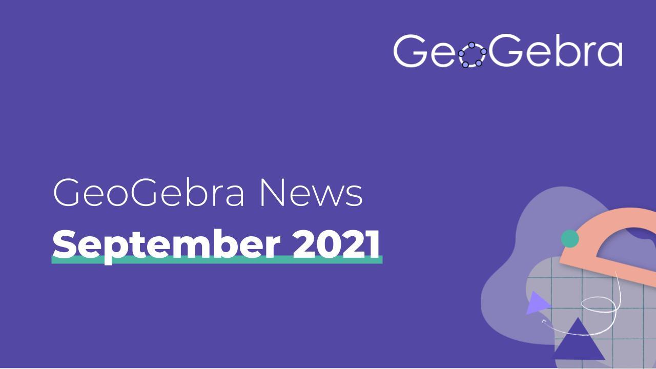 GeoGebra News - September 2021