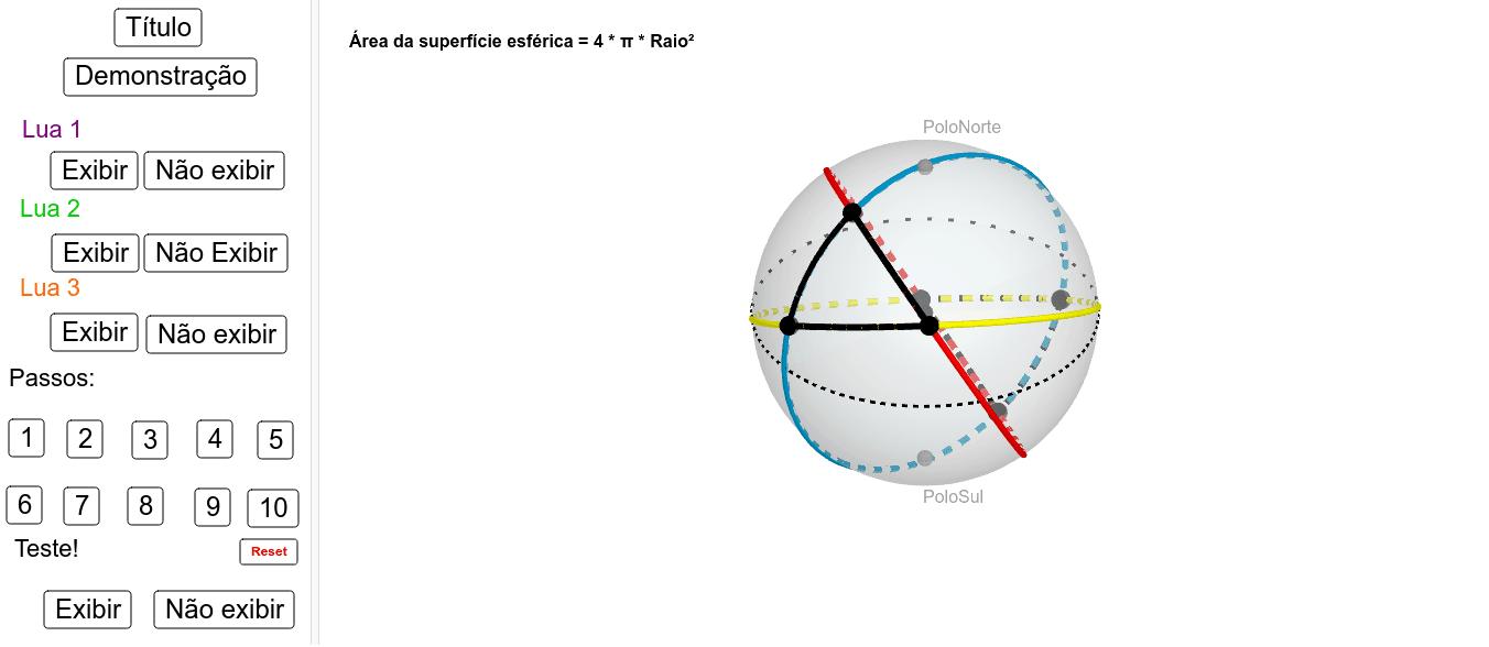 Demonstração da soma dos ângulos internos do triângulo esférico Press Enter to start activity